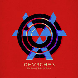 "Music Review by Cole Pokropowicz: ""The Bones of What You Believe"" by Chvrches"